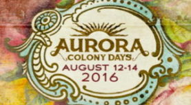 REMINDER!  Aurora Colony Days Aug 12 – 14th.  Our Gift to You:  Old Aurora Colony Museum.  Free Admission Aug 13th!