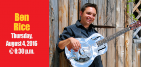 Summer Concert Series continues with Ben Rice & Holfar Blue.  Aug 4th Begins at 5:30pm.