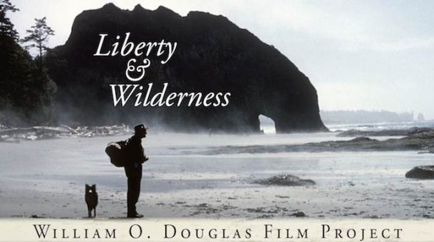 """William O. Douglas: Liberty & Wilderness"". History Pub @ Wilsonville McMenamins. July 26th at 6:30pm"
