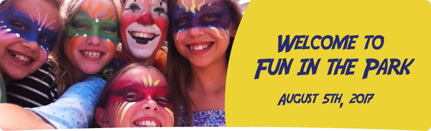 Fun in the Park 2017 is Aug 5th.  10am to 4pm