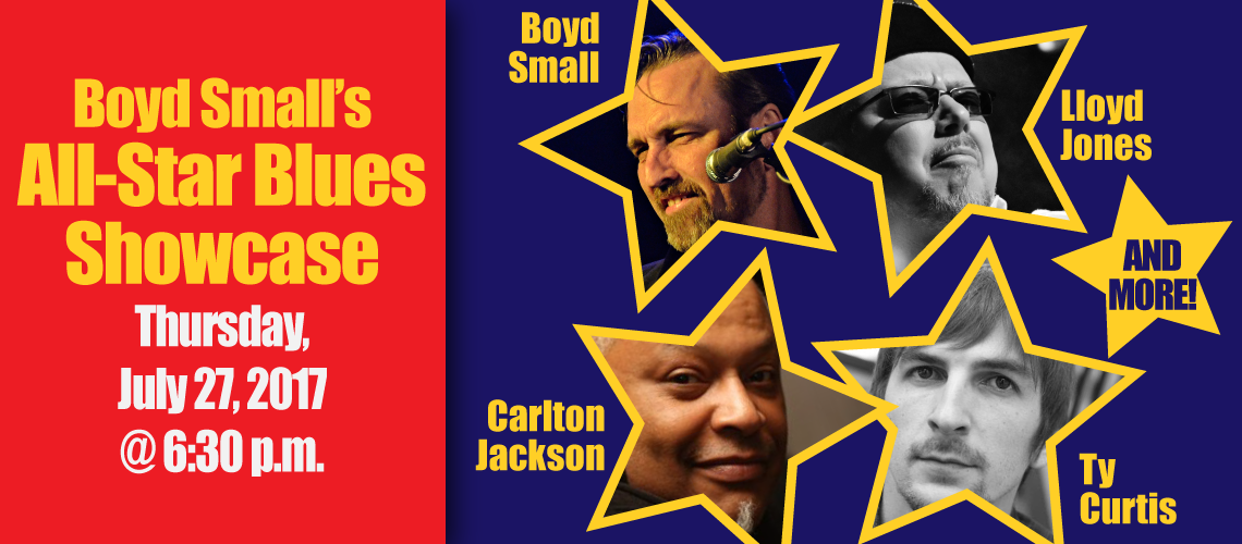 Concert in the Park: Boyd Small's All Star Blues Showcase w/ Whiskey Darlings.  Thursday, July 27 @ 5:30 am – 8:30 pm